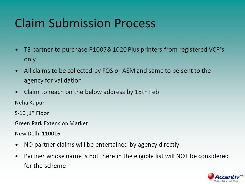 Claim Submission Process T3 partner to purchase P1007& 1020 Plus printers from registered VCP's only All claims to be collected by FOS or ASM and same to be sent to the agency for validation Claim to reach on the below address by 15th Feb Neha Kapur S-10,1 st Floor Green Park Extension Market New Delhi 110016 NO partner claims will be entertained by agency directly Partner whose name is not there in the eligible list will NOT be considered for the scheme