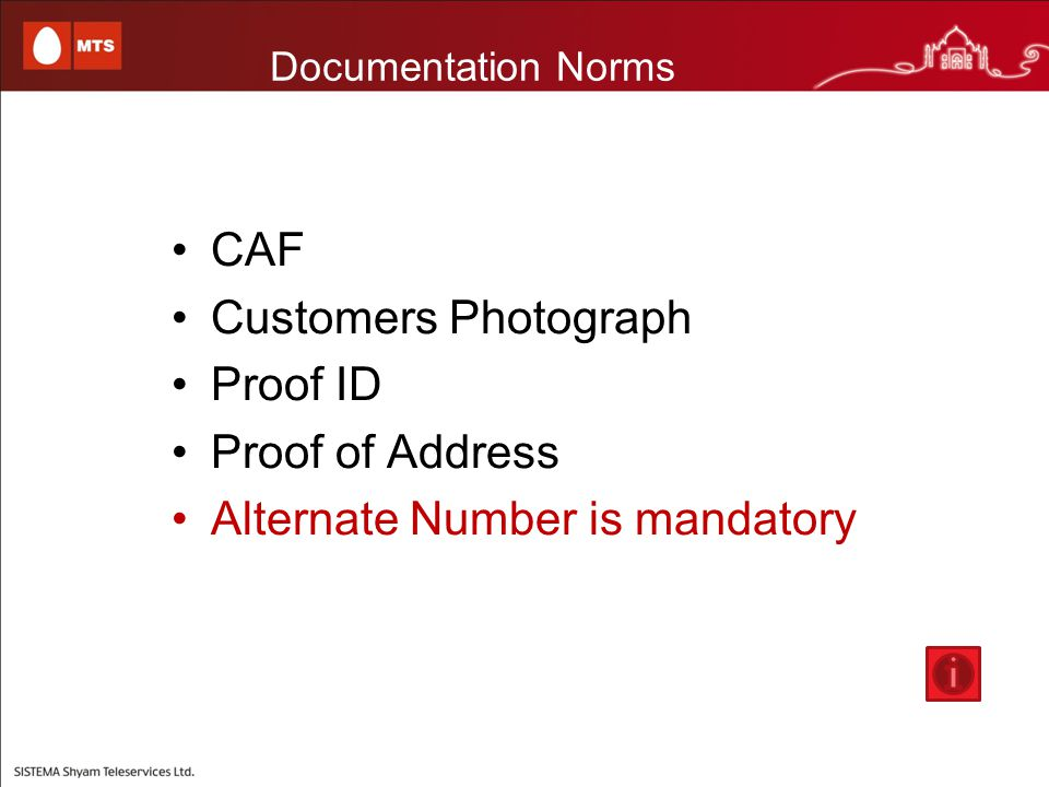 Documentation Norms CAF Customers Photograph Proof ID Proof of Address Alternate Number is mandatory