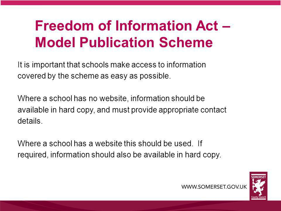 It is important that schools make access to information covered by the scheme as easy as possible.