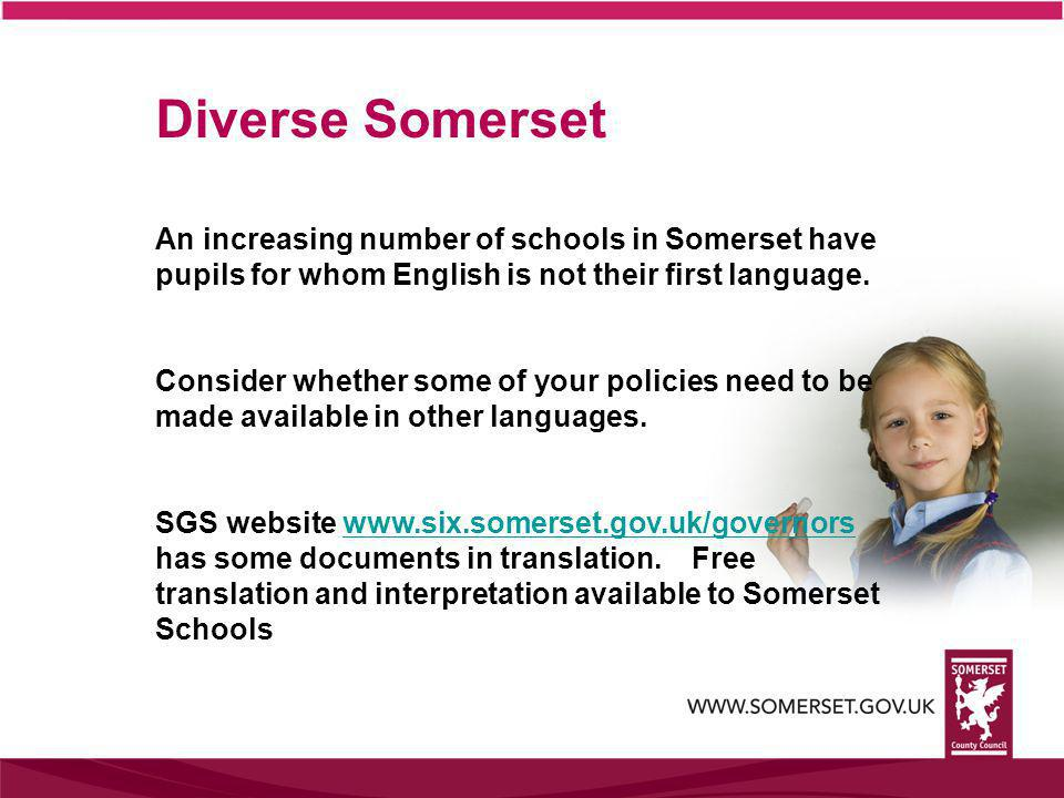 Diverse Somerset An increasing number of schools in Somerset have pupils for whom English is not their first language. Consider whether some of your p