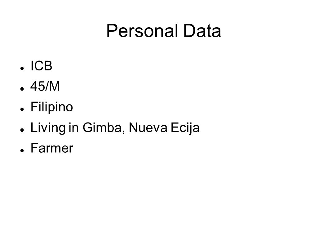 Personal Data ICB 45/M Filipino Living in Gimba, Nueva Ecija Farmer