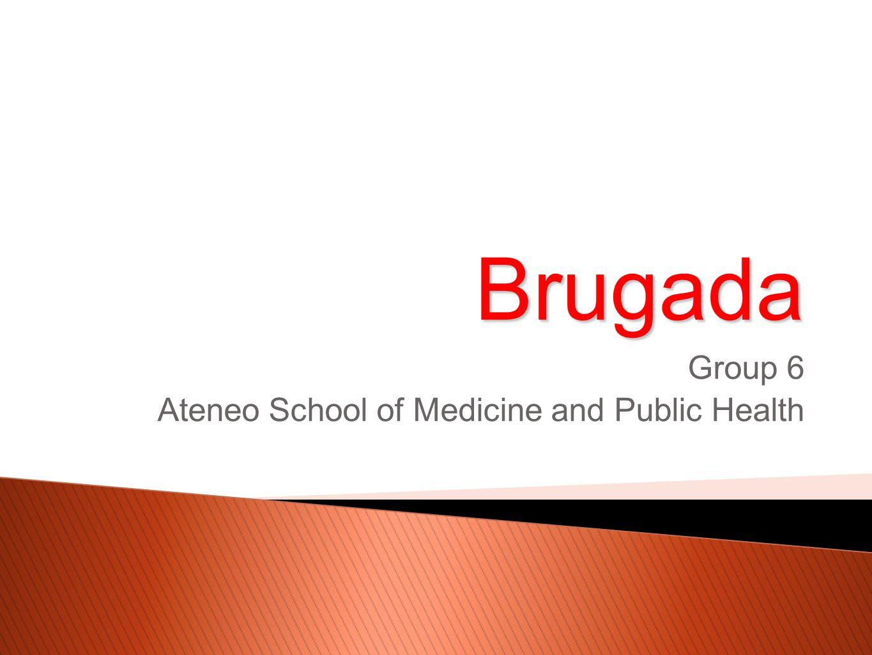 Brugada Group 6 Ateneo School of Medicine and Public Health
