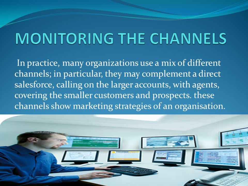 In practice, many organizations use a mix of different channels; in particular, they may complement a direct salesforce, calling on the larger account