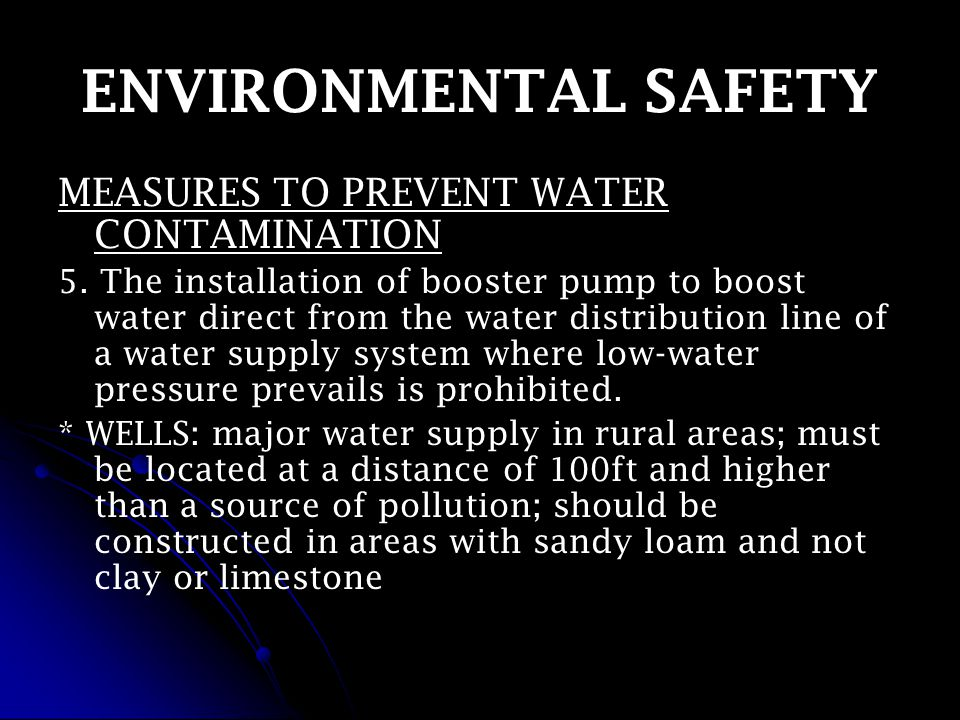ENVIRONMENTAL SAFETY MEASURES TO PREVENT WATER CONTAMINATION 5.