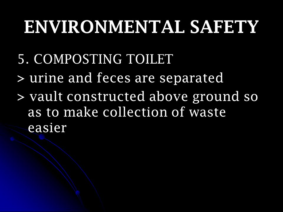 ENVIRONMENTAL SAFETY 5.