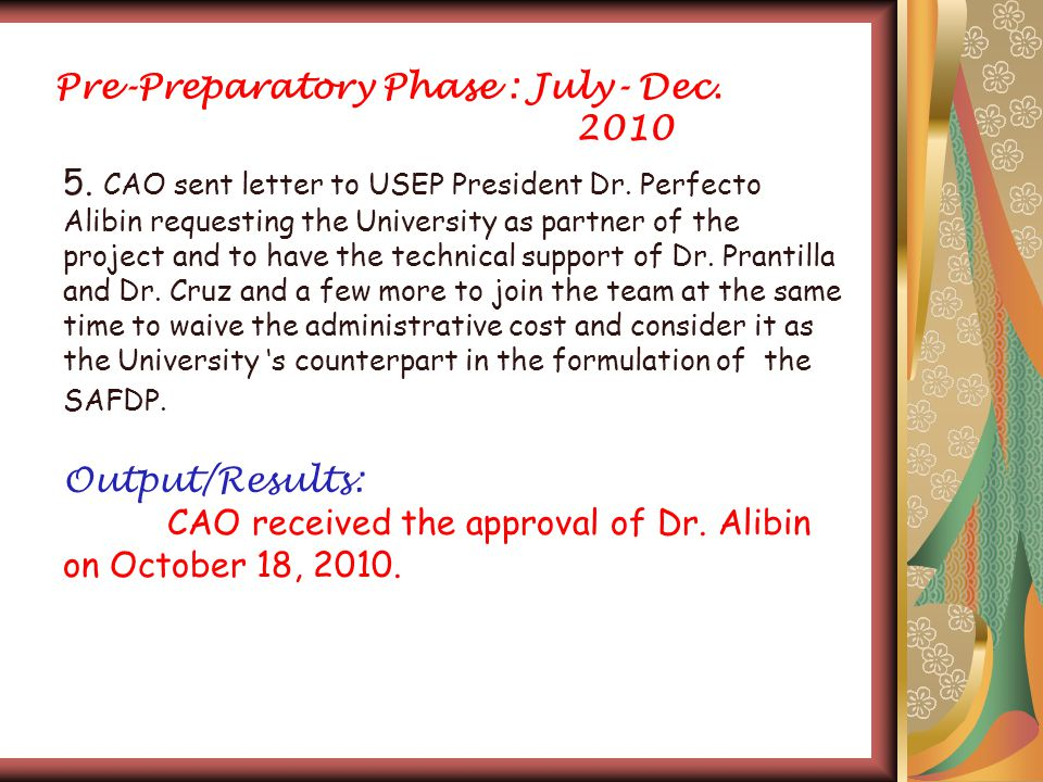 Pre-Preparatory Phase : July- Dec. 2010 5. CAO sent letter to USEP President Dr.