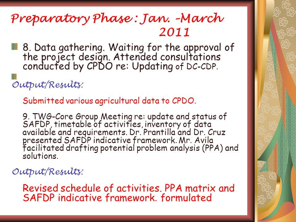 Preparatory Phase : Jan. –March 2011 8. Data gathering.