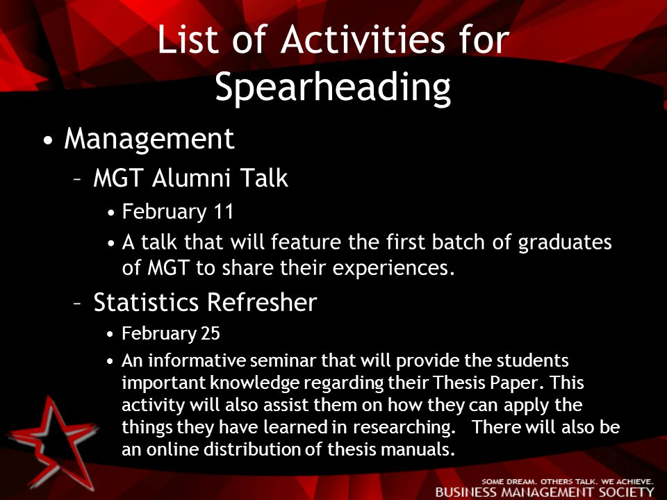 List of Activities for Spearheading Management –MGT Alumni Talk February 11 A talk that will feature the first batch of graduates of MGT to share their experiences.