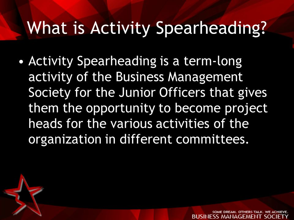 What is Activity Spearheading.