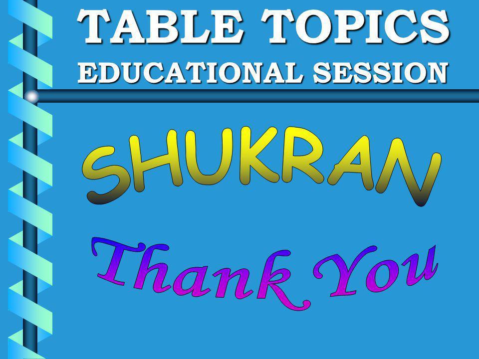 TABLE TOPICS EDUCATIONAL SESSION