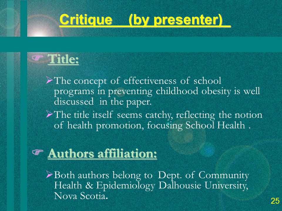 27 Critique (by presenter)_  Title:  The concept of effectiveness of school programs in preventing childhood obesity is well discussed in the paper.