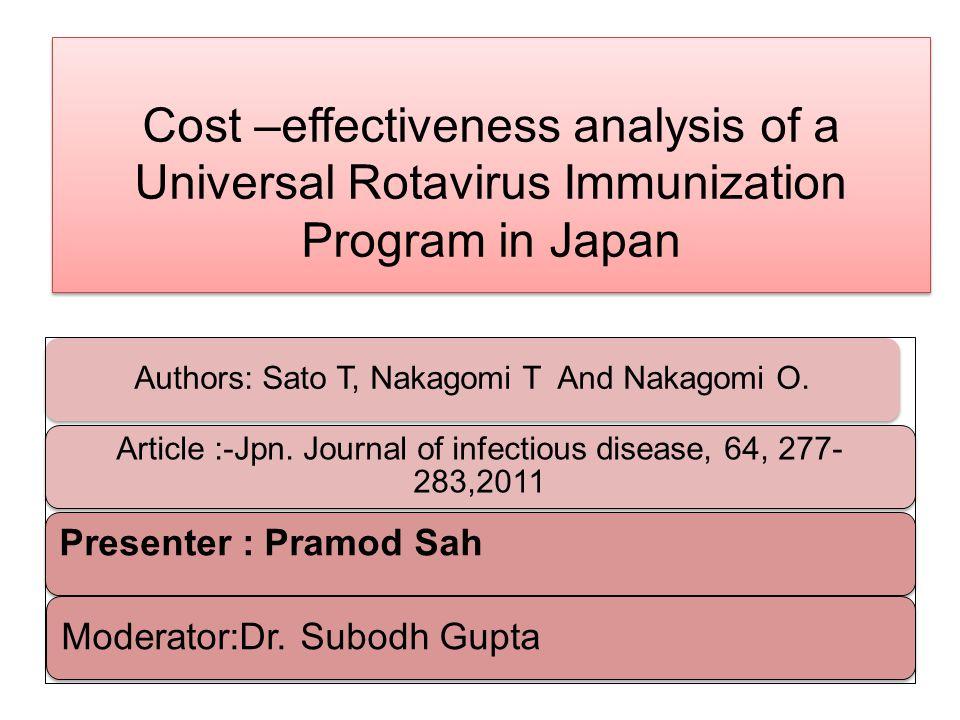 Cost –effectiveness analysis of a Universal Rotavirus Immunization Program in Japan Authors: Sato T, Nakagomi T And Nakagomi O.