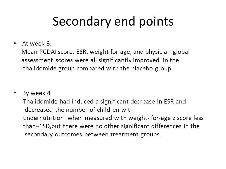 Secondary end points At week 8, Mean PCDAI score, ESR, weight for age, and physician global assessment scores were all significantly improved in the t