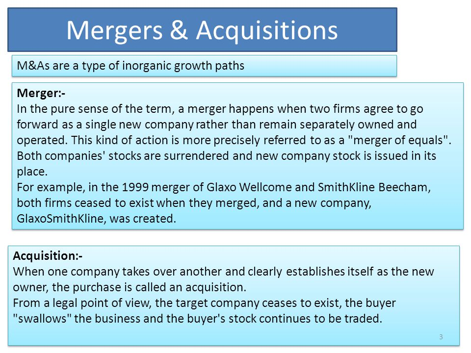 Inbound & Outbound M&As Inbound M&A Inbound M&A are mergers or acquisitions where a foreign company merges with or acquires an Indian company Eg: Daichii acquiring Ranbaxy Inbound M&A Inbound M&A are mergers or acquisitions where a foreign company merges with or acquires an Indian company Eg: Daichii acquiring Ranbaxy Outbound M&A Outbound M&A are mergers or acquisitions where an Indian company merges with or acquires an foreign company Eg: Tata steel acquiring Corus Outbound M&A Outbound M&A are mergers or acquisitions where an Indian company merges with or acquires an foreign company Eg: Tata steel acquiring Corus 4