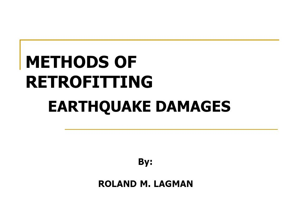 SEISMIC RETROFITTING The primary purpose of earthquake retrofitting is to keep a home from being displaced from its concrete foundation.