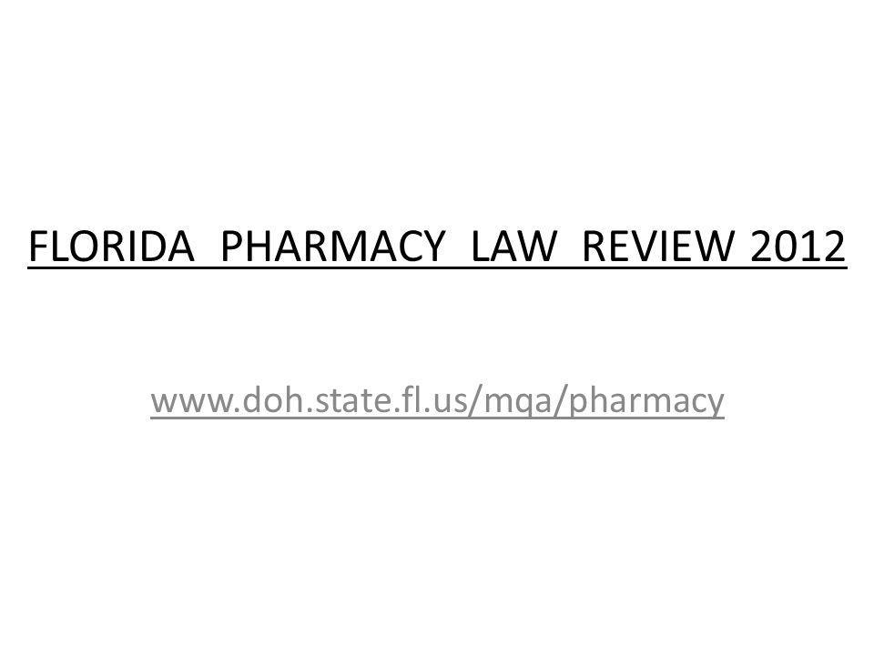FLORIDA PHARMACY LAWS TITLE XXXII CHAPTER 456 (HEALTH PROFESSIONS) CHAPTER 465 (PHARMACY ACT) TITLE XLVI (CRIMES) CHAPTER 893 (DRUG ABUSE PREVENTION & CONTROL) FLORIDA PHARMACY REGULATIONS FLORIDA ADMINISTRATIVE CODE CHAPTER 64B16