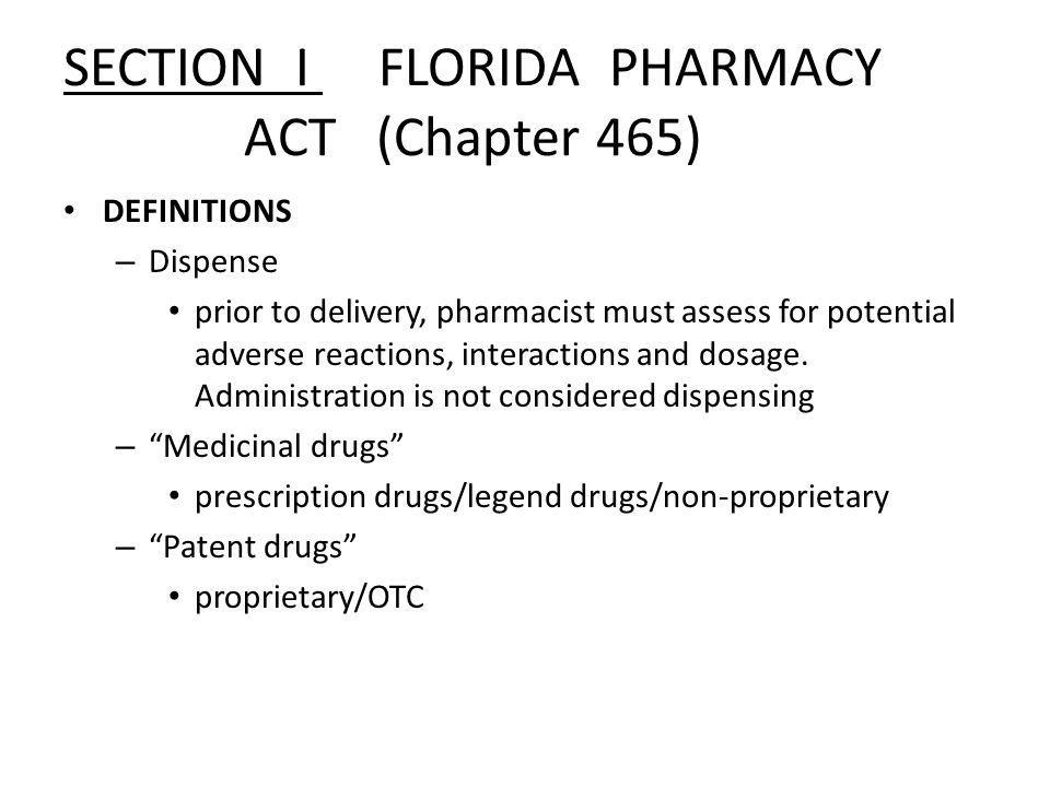 SECTION I.FLORIDA PHARMACY ACT (Chapter 465) cont.