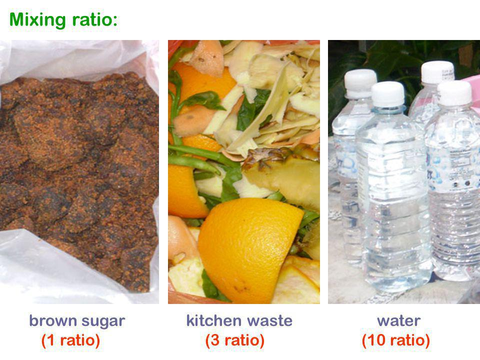 Mixing ratio: brown sugar kitchen waste water (1 ratio) (3 ratio) (10 ratio)