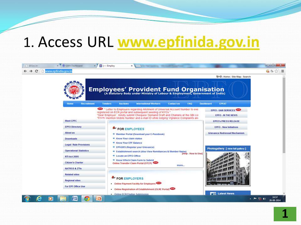1 1. Access URL www.epfinida.gov.inwww.epfinida.gov.in