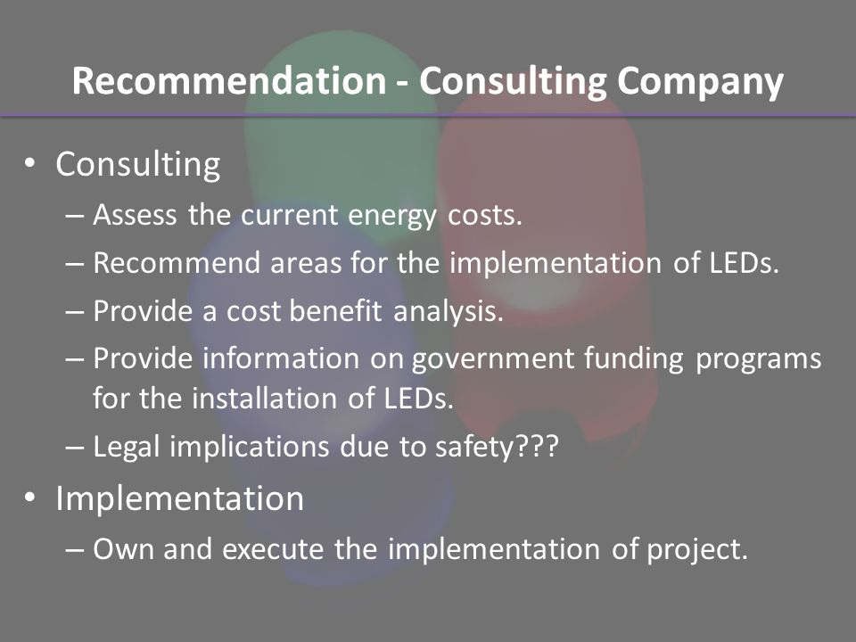 Recommendation - Consulting Company Consulting – Assess the current energy costs.