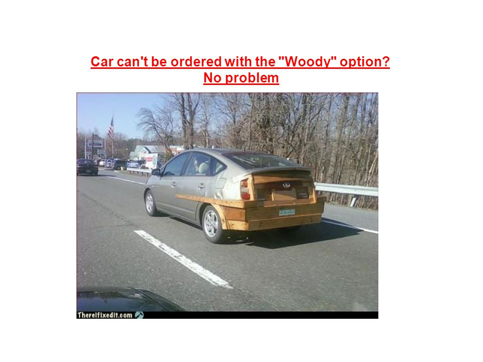 Car can t be ordered with the Woody option No problem