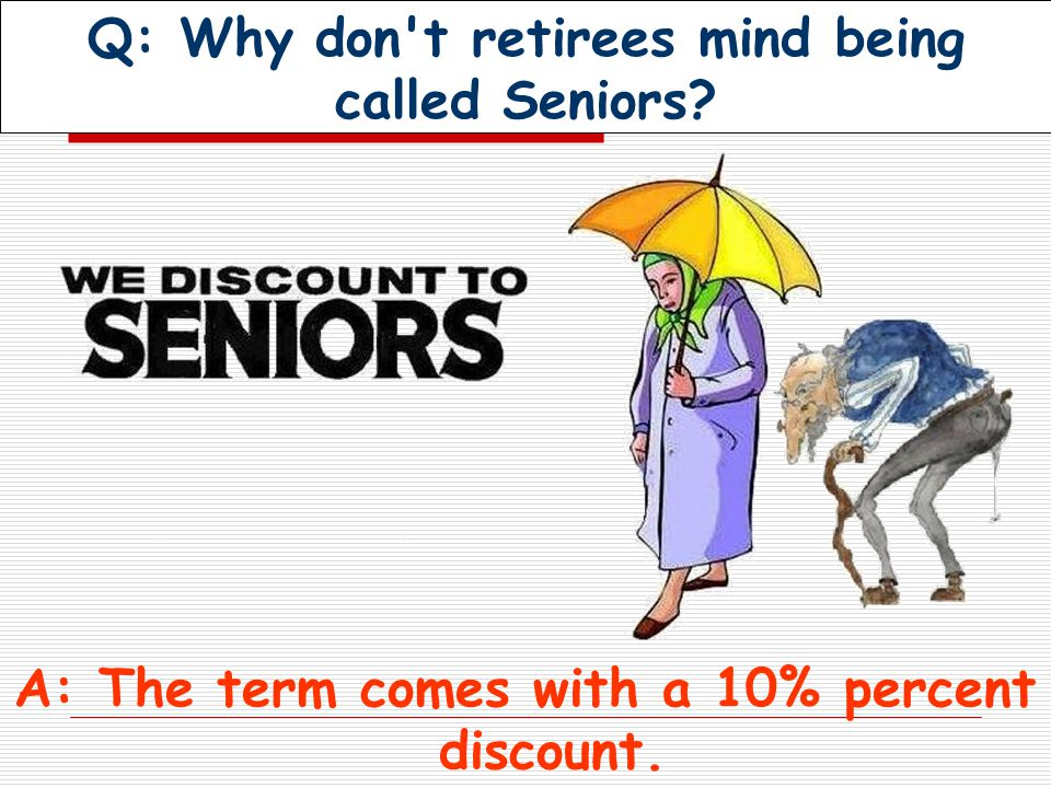 Q: What s the biggest gripe of retirees A: There isn't enough time to get everything done.
