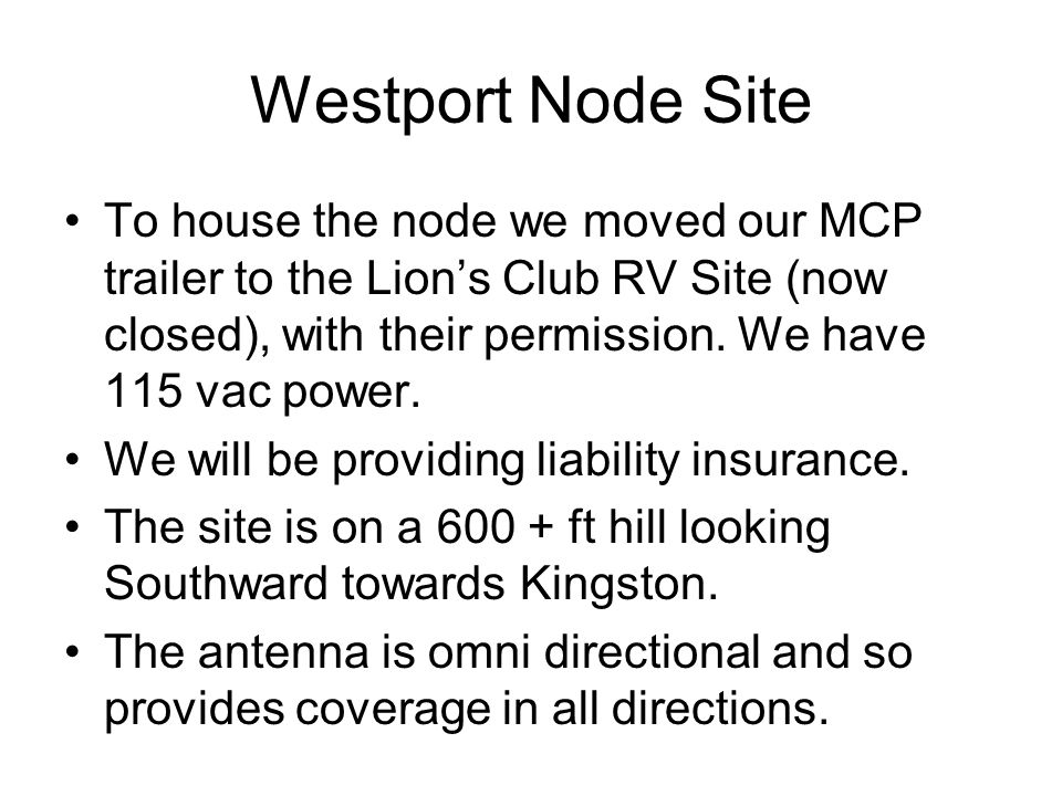 Westport Node Site To house the node we moved our MCP trailer to the Lion's Club RV Site (now closed), with their permission.