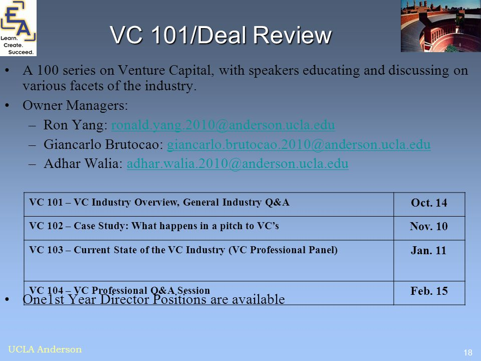 18 UCLA Anderson VC 101/Deal Review A 100 series on Venture Capital, with speakers educating and discussing on various facets of the industry. Owner M