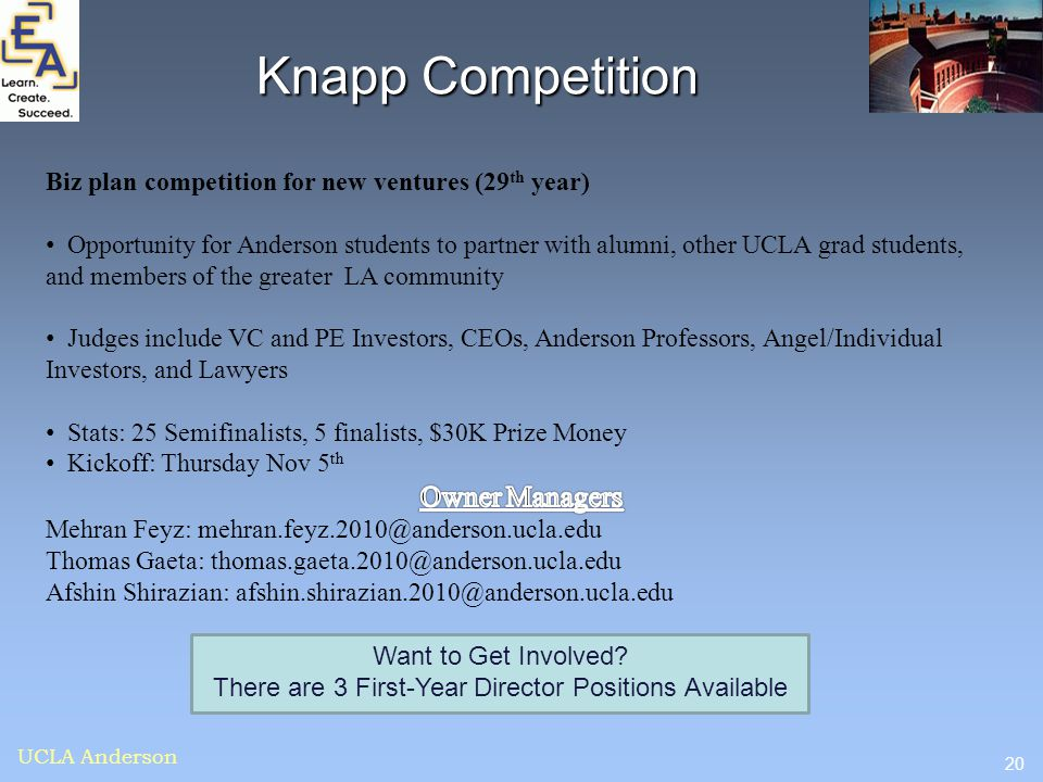 20 UCLA Anderson Knapp Competition Want to Get Involved? There are 3 First-Year Director Positions Available