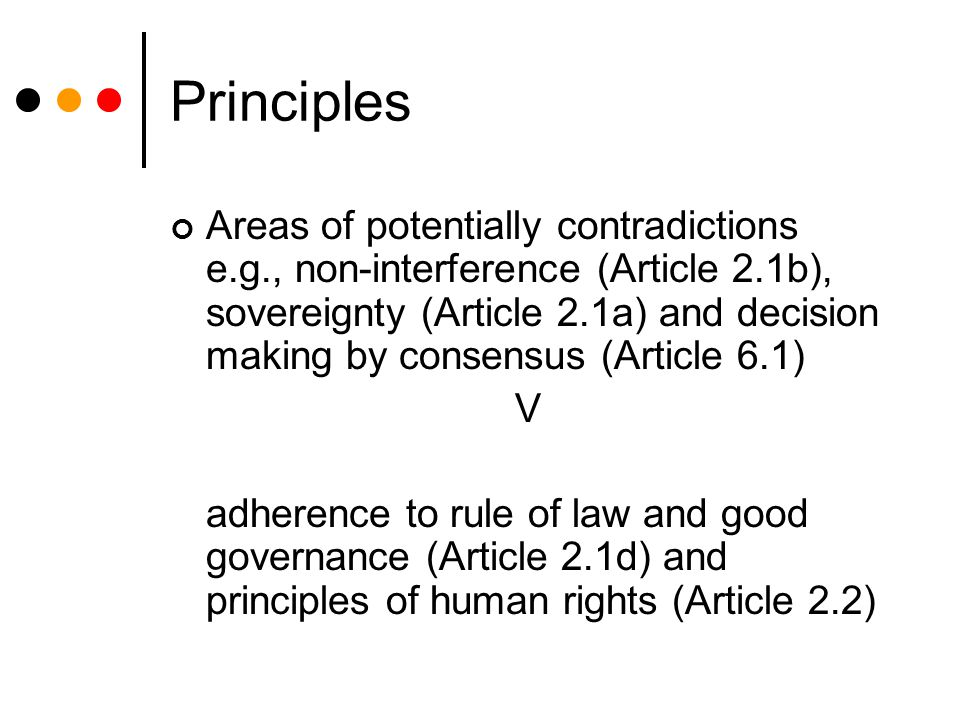 Principles Non-discrimination, avoidance of double standards (equality?) and politicisation (Article 2.2) Evolutionary approach to the development of human rights, norms and standards in ASEAN (Article 2.5)