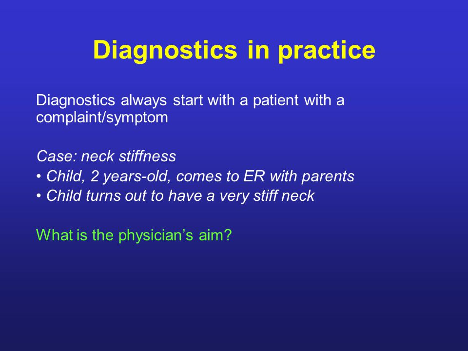 Diagnostics in practice Next step –Additional research, e.g.