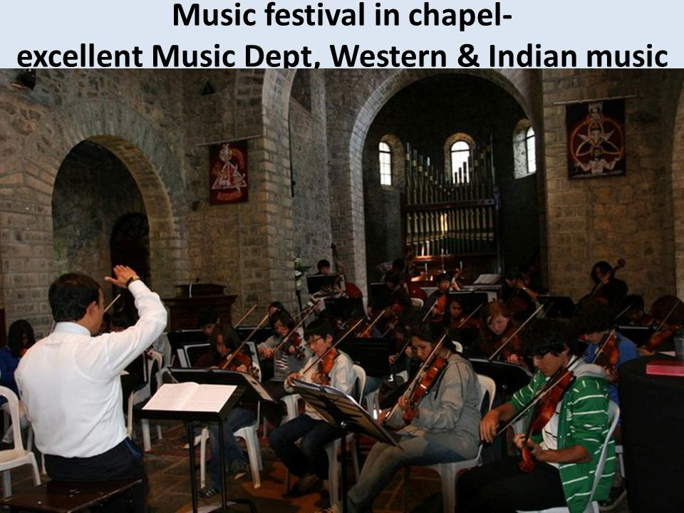 Music festival in chapel- excellent Music Dept, Western & Indian music