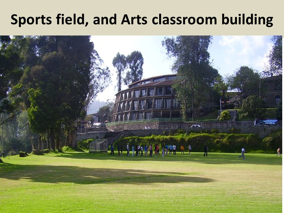 Sports field, and Arts classroom building