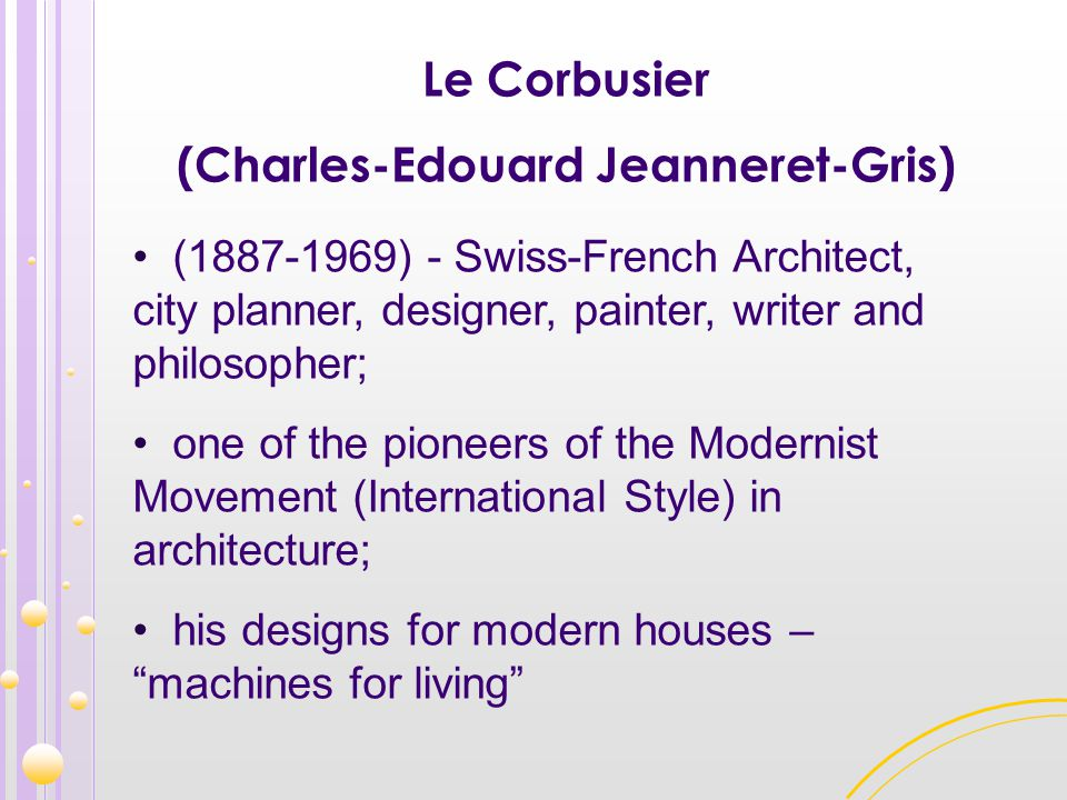 Le Corbusier (Charles-Edouard Jeanneret-Gris) (1887-1969) - Swiss-French Architect, city planner, designer, painter, writer and philosopher; one of th