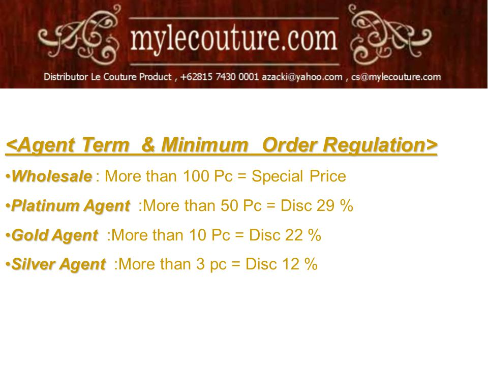 WholesaleWholesale : More than 100 Pc = Special Price Platinum AgentPlatinum Agent :More than 50 Pc = Disc 29 % Gold AgentGold Agent :More than 10 Pc = Disc 22 % Silver AgentSilver Agent :More than 3 pc = Disc 12 %