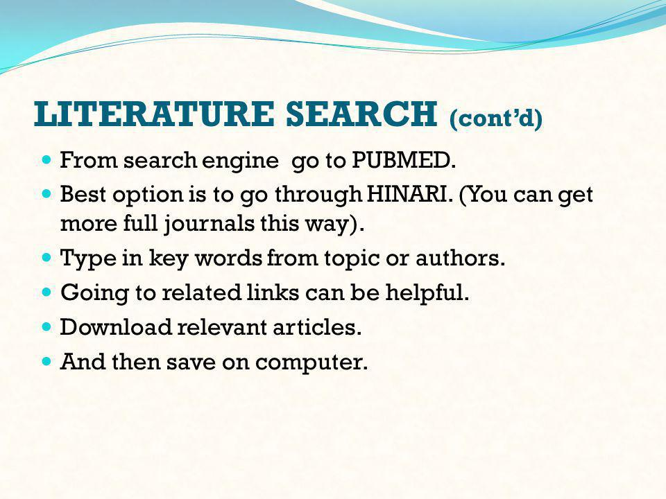 SOURCES OF MATERIALS Useful sources of literature include Published articles, Abstracts of published articles, Dissertations, Conference presentations.