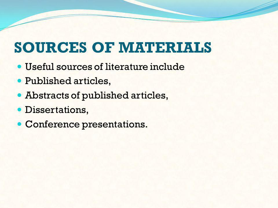 SOURCES OF MATERIALS Other sources include, Textbooks.