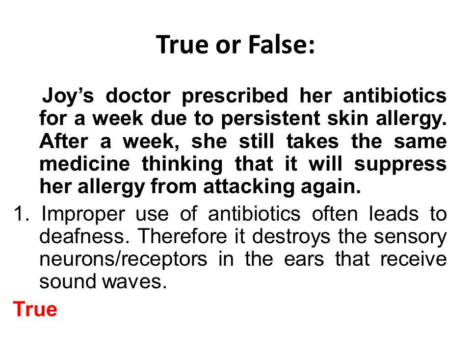 True or False: Joy's doctor prescribed her antibiotics for a week due to persistent skin allergy.