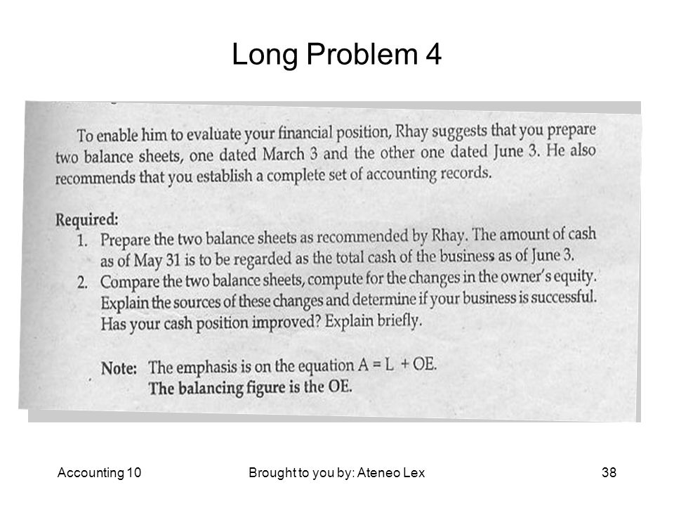 Accounting 10Brought to you by: Ateneo Lex38 Long Problem 4