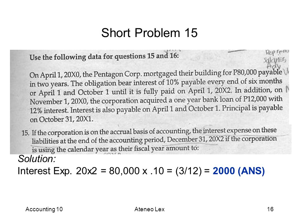 Accounting 10Ateneo Lex16 Short Problem 15 Solution: Interest Exp.