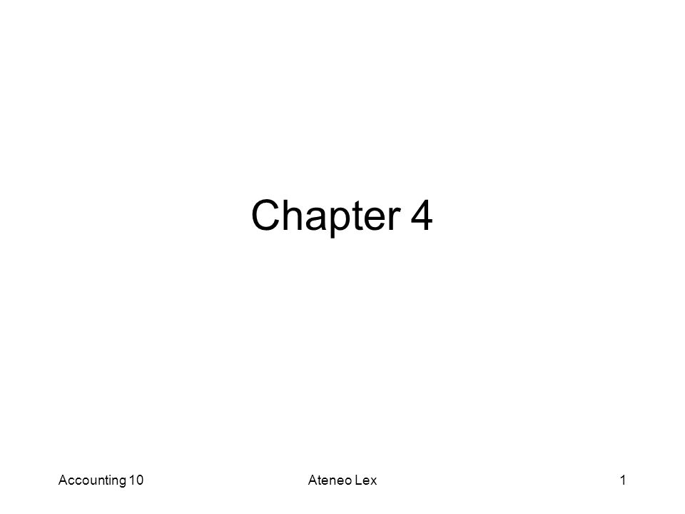 Accounting 10Ateneo Lex1 Chapter 4