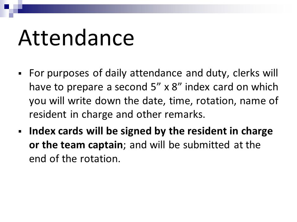 "Attendance  For purposes of daily attendance and duty, clerks will have to prepare a second 5"" x 8"" index card on which you will write down the date,"