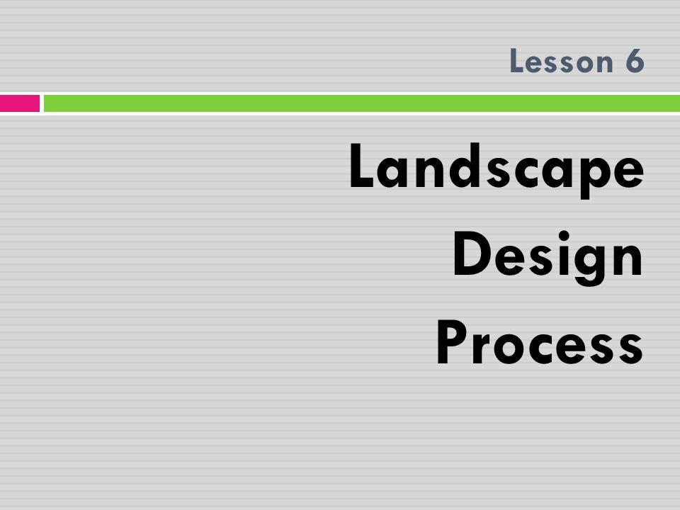 Lesson 6 Landscape Design Process