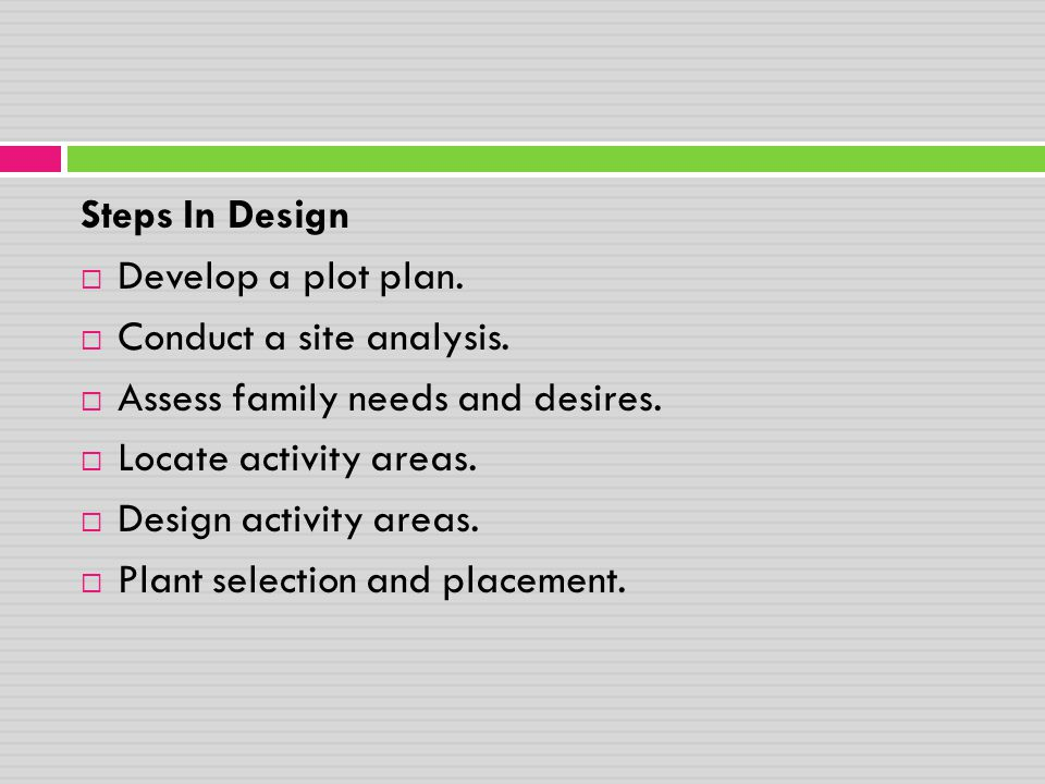 Develop a plot plan  Creating a Plan  A landscape design is traditionally drawn on a plot plan or sketched on standard graph paper.
