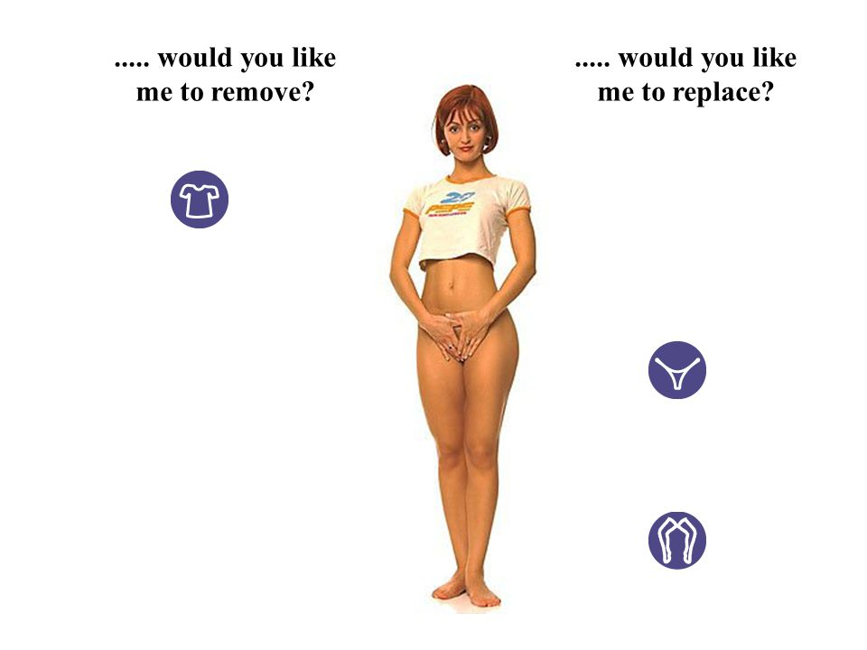 ..... would you like me to remove?..... would you like me to replace?