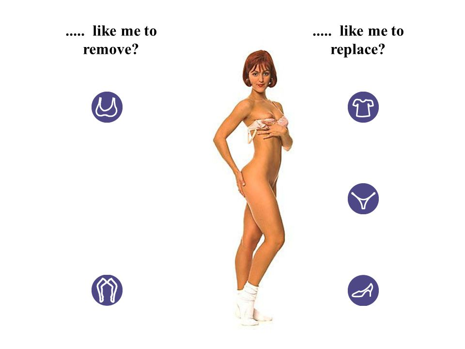 ..... like me to remove?..... like me to replace?