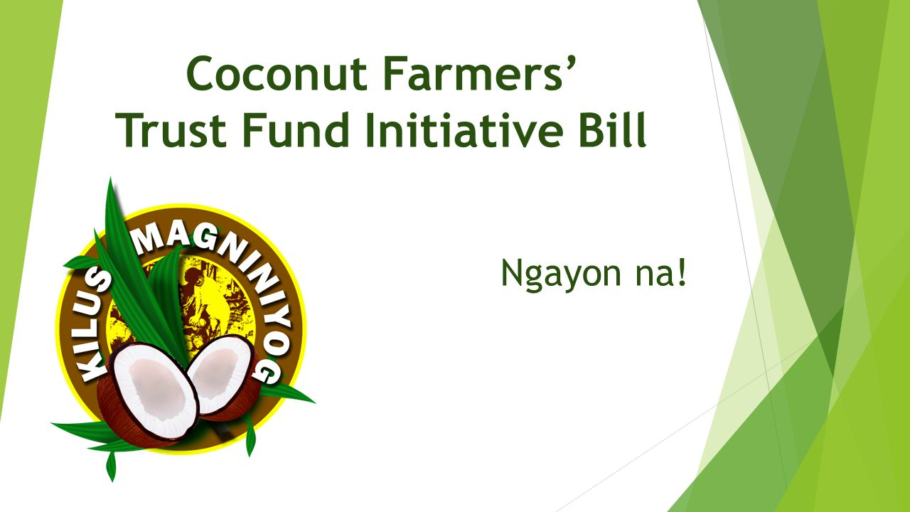 Coconut Farmers' Trust Fund Initiative Bill Ngayon na!