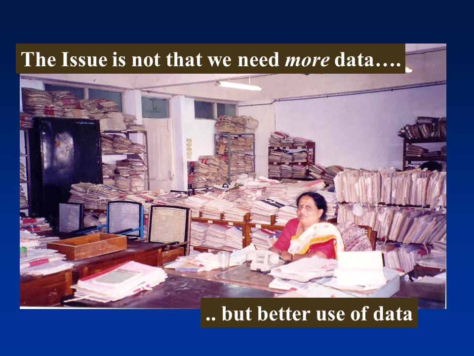 The Issue is not that we need more data…... but better use of data