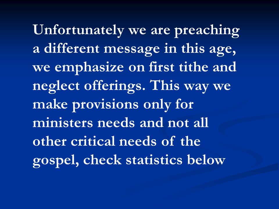 Unfortunately we are preaching a different message in this age, we emphasize on first tithe and neglect offerings.