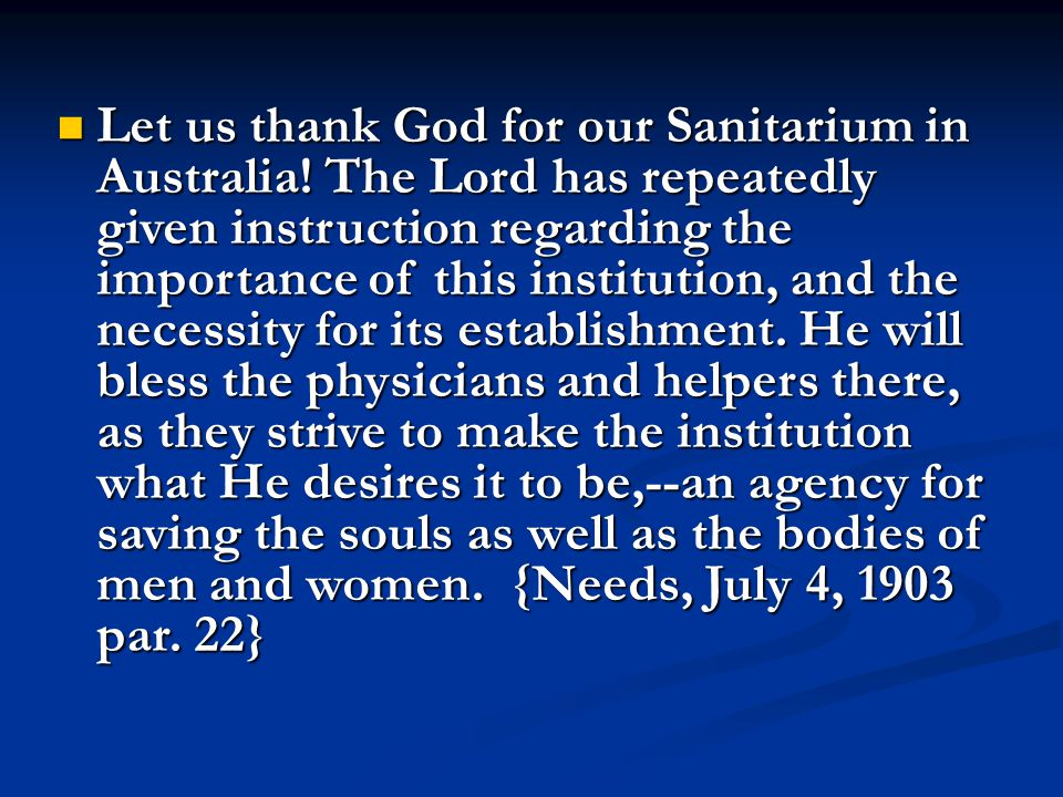 Let us thank God for our Sanitarium in Australia.
